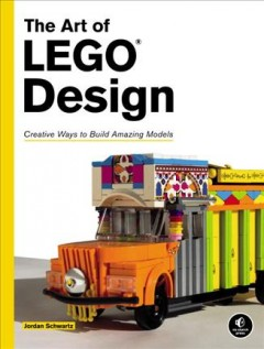 The art of LEGO design : creative ways to build amazing models - Jordan Schwartz.