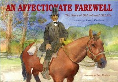An affectionate farewell : the story of Old Abe and Old Bob / written by Trudy Krisher ; illustrated by Bert Dodson. - written by Trudy Krisher ; illustrated by Bert Dodson.