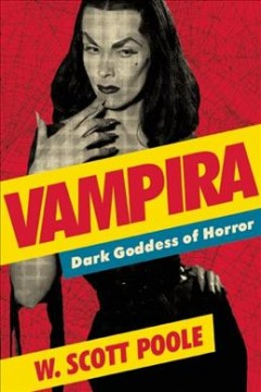 Vampira : Dark Goddess of Horror