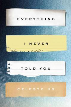 Everything I Never Told You / Celeste Ng - Celeste Ng
