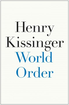 World order - Henry Kissinger.