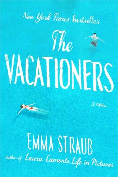 The vacationers - Emma Straub.