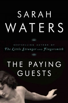 The paying guests - Sarah Waters.