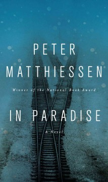 In paradise : a novel - Peter Matthiessen.