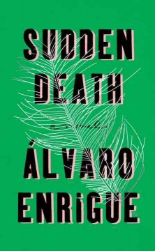 Sudden death /  Alvaro Enrigue ; translated by Natasha Wimmer. - Alvaro Enrigue ; translated by Natasha Wimmer.