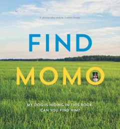 Find Momo : my dog is hiding in this book : can you find him? - a photography book by Andrew Knapp.