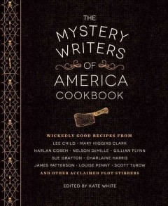 The Mystery Writers of America cookbook /  edited by Kate White. - edited by Kate White.