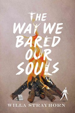 The way we bared our souls /  by Willa Strayhorn. - by Willa Strayhorn.