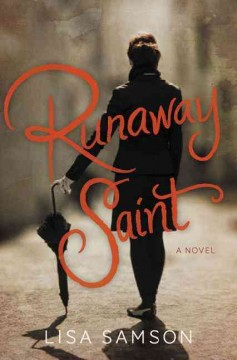 Runaway saint : a novel