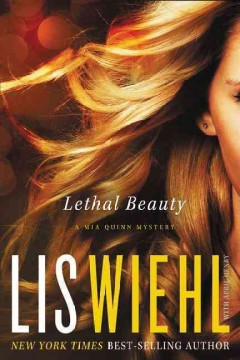Lethal beauty /  Lis Wiehl with April Henry. - Lis Wiehl with April Henry.