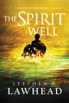 The spirit well : quest the third - Stephen R. Lawhead.