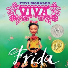 Viva Frida - Yuyi Morales ; photography by Tim O'Meara.