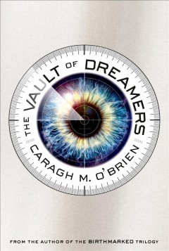 The vault of dreamers - Caragh M. O'Brien.