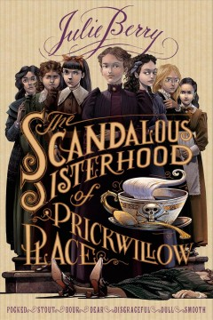 The scandalous sisterhood of Prickwillow Place - Julie Berry.