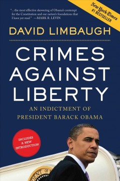 Crimes against liberty : an indictment of President Barack Obama - by David Limbaugh.