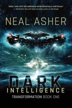 Dark intelligence /  Neal Asher. - Neal Asher.