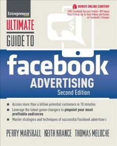 Ultimate guide to Facebook advertising : how to access 600 million customers in 10 minutes - by Perry Marshall, Keith Krance and Thomas Meloche.