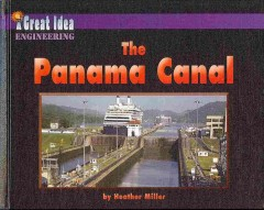 The Panama Canal /  by Heather Miller. - by Heather Miller.