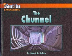 The Chunnel /  By Stuart Kallen. - By Stuart Kallen.