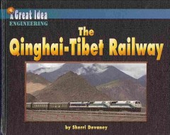 The Qinghai-Tibet Railway /  By Sherri Devaney. - By Sherri Devaney.