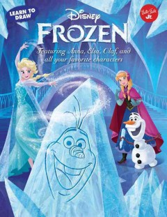 Learn to draw Disney Frozen /  illustrated by The Disney Storybook Artists. - illustrated by The Disney Storybook Artists.