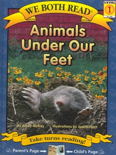 Animals under our feet /  by Sindy McKay ; illustrations by Judith Hunt. - by Sindy McKay ; illustrations by Judith Hunt.