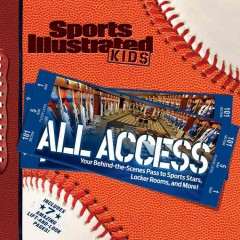 Sports Illustrated Kids all access - [writers, Aimee Crawford ... [et al.]].