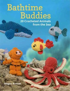 Bathtime Buddies : 20 Crocheted Animals from the Sea