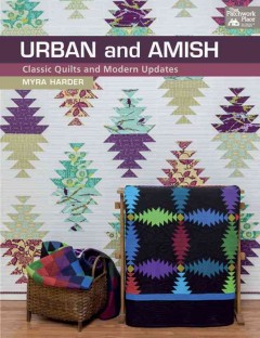 Urban and amish : classic quilts and modern updates.