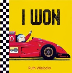 I won /  Ruth Wielockx ; translated from the Dutch by Clavis Publishing. - Ruth Wielockx ; translated from the Dutch by Clavis Publishing.