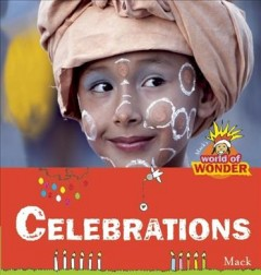 Celebrations /  [written and illustrated by] Mack. - [written and illustrated by] Mack.