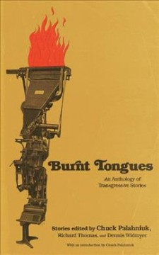 Burnt tongues - edited by Chuck Palahniuk, Richard Thomas, and Dennis Widmyer.