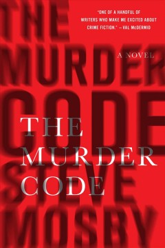 The murder code : a novel / Steve Mosby.