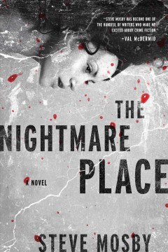 The nightmare place /  Steve Mosby. - Steve Mosby.