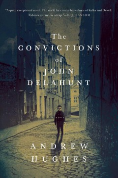 The convictions of John Delahunt /  Andrew Hughes. - Andrew Hughes.