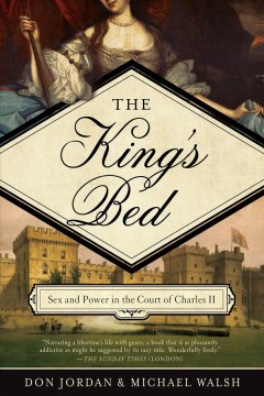 King's Bed : Ambition and Intimacy in the Court of Charles II
