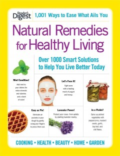 Natural remedies for healthy living : over 1000 smart solutions to help you live better today.