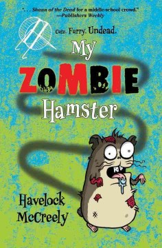 My zombie hamster - Havelock McCreely.