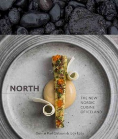 North : The New Nordic Cuisine of Iceland