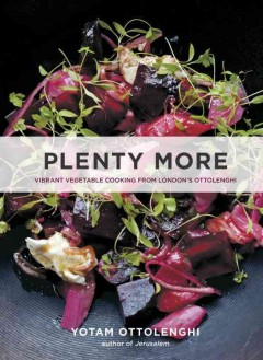 Plenty more : vibrant vegetable cooking from London's Ottolenghi - Yotam Ottolenghi.