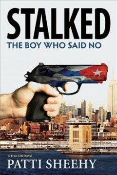 Stalked : A True-Life Novel