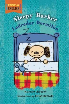Sleepy Barker = Ladrador dormilón / by Jan Johnston ; illustrations by Elliot Kreloff. - by Jan Johnston ; illustrations by Elliot Kreloff.
