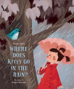 Where does Kitty go in the rain? /  Harriet Ziefert ; illustrated by Brigette Barrager. - Harriet Ziefert ; illustrated by Brigette Barrager.
