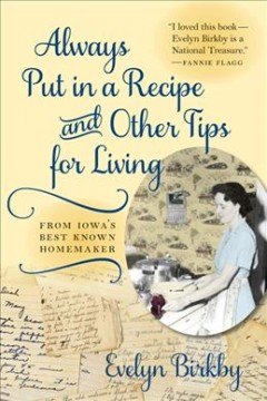 Always put in a recipe and other tips for living from Iowa's best known homemaker