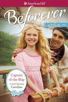 Captain of the ship : a Caroline classic. volume 1 - by Kathleen Ernst.