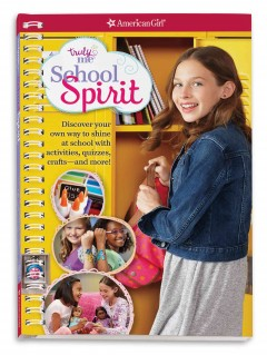 Truly me school spirit : discover your student style with quizzes, activities, crafts and more! / by Carrie Anton ; illustrated by Marilena Perilli, Hannah Davies, and Flavia Conley.