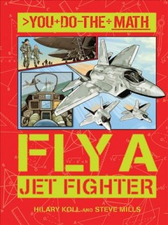 Fly a jetfighter /  Hillary and Steve Mills ; illustrated by Vladimir Aleksic. - Hillary and Steve Mills ; illustrated by Vladimir Aleksic.
