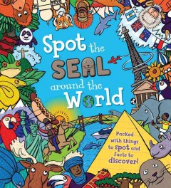 Spot the seal around the world /  Sarah Khan ; illustrated by Simon Morse. - Sarah Khan ; illustrated by Simon Morse.