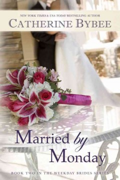 Married by Monday - Catherine Bybee.