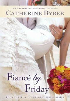 Fiancé by Friday - Catherine Bybee.
